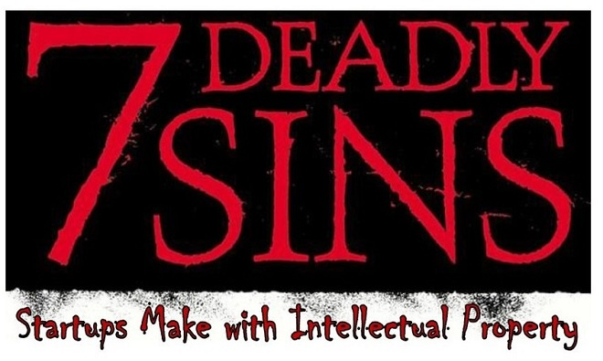 Intellectual Property – 7 Deadly Sins Startups Make